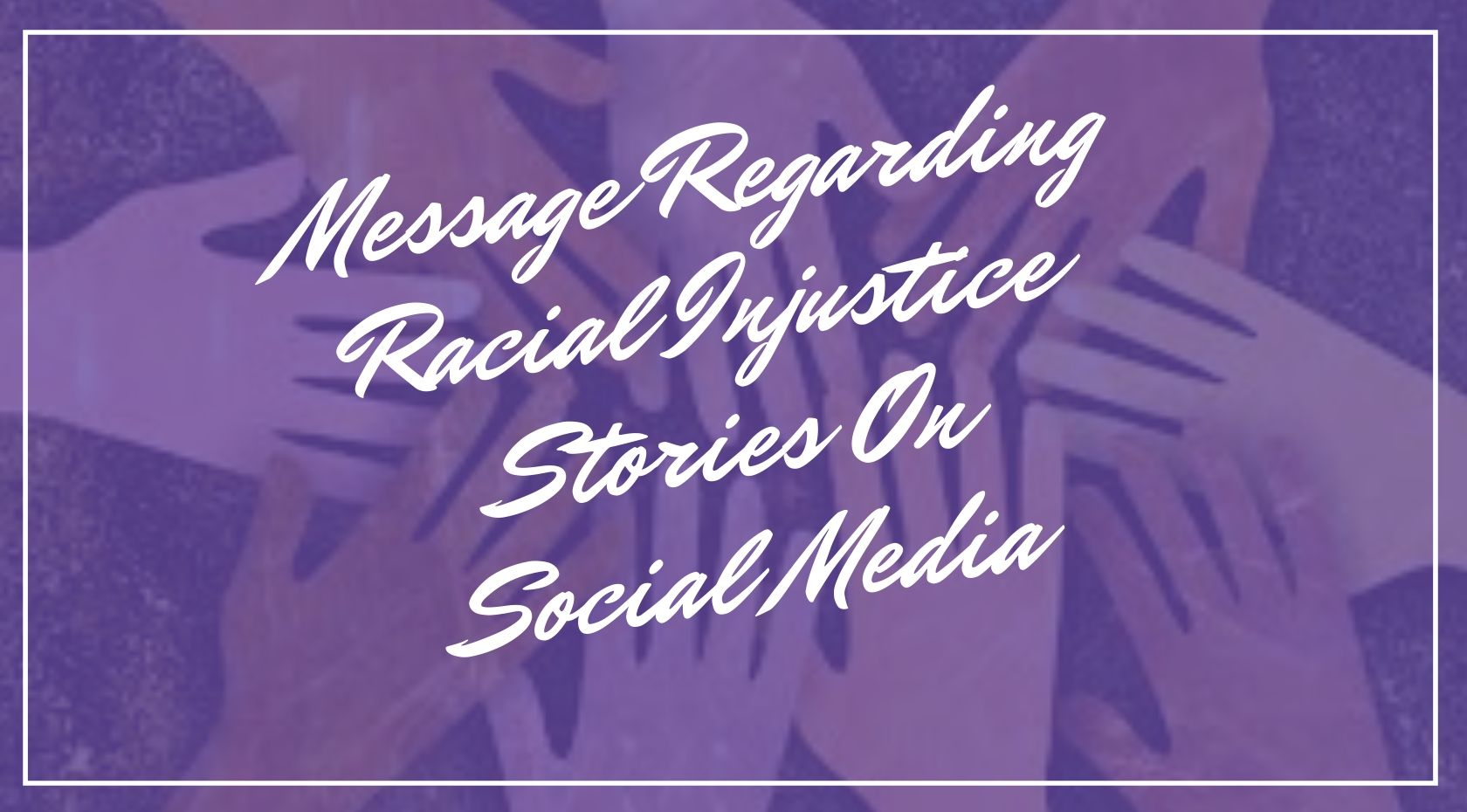 Racial Injustice Message image