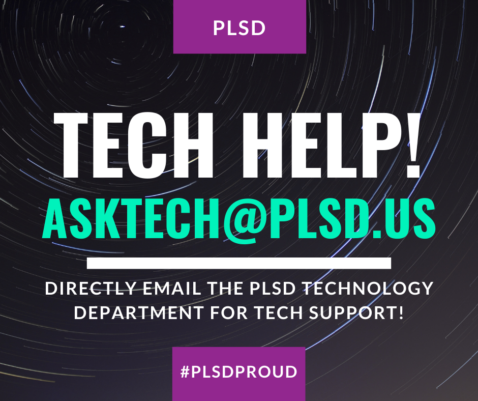asktech@plsd.us for technology help